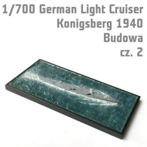 1/700 German Light Cruiser Konigsberg 1940 – Budowa cz. 1